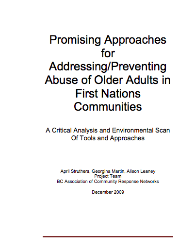 2009 Promising Approaches for AddressingPreventing Abuse of Older Adults in First Nations