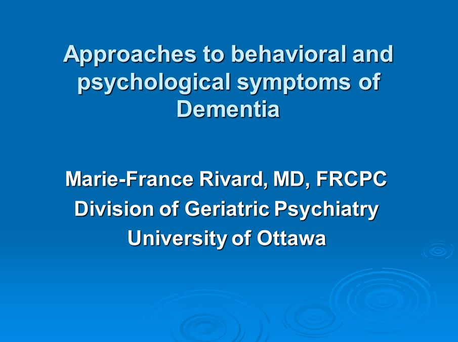 Approaches to behavioural and psychological symptoms of dementia