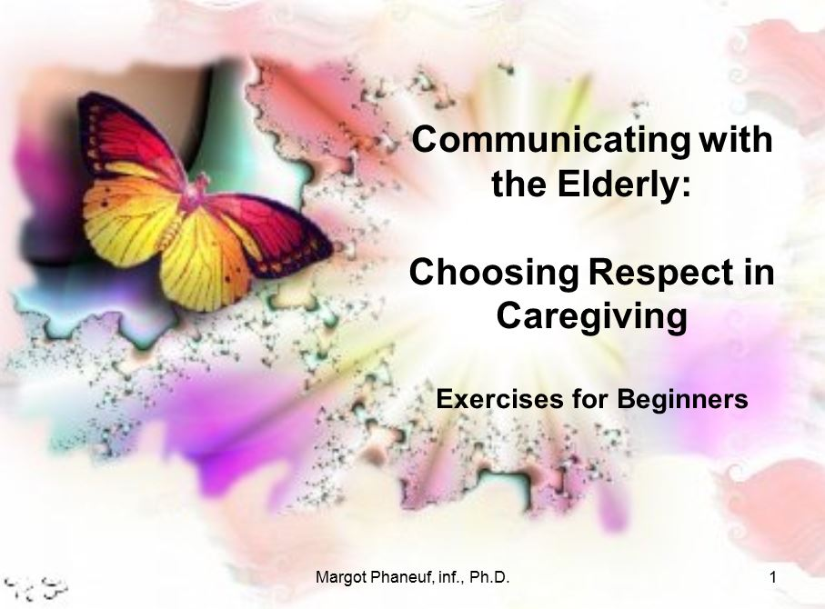 Communicating with the elderly choosing respect in caregiving